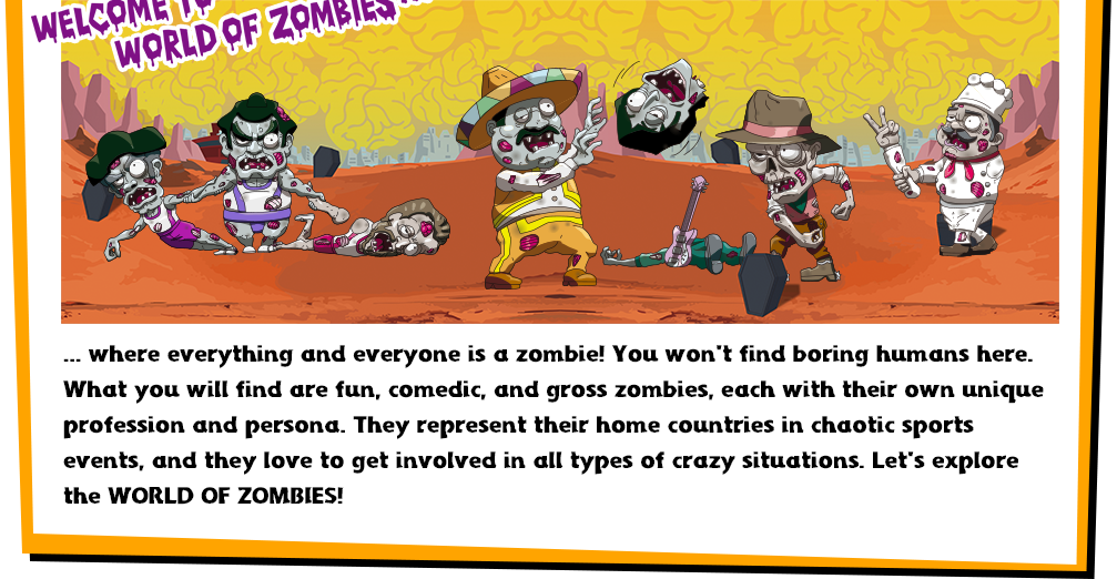 Welcome to the World of Zombies...